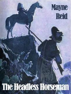 The Headless Horseman - Thomas Mayne Reid
