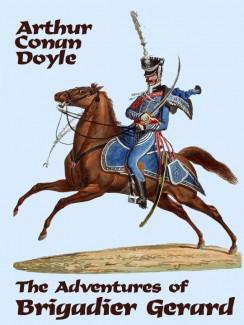 The Adventures of Brigadier Gerard - Arthur Conan Doyle